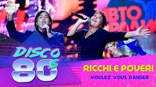 Ricchi e Poveri - Voulez Vous Danser (Дискотека 80-х 2016)