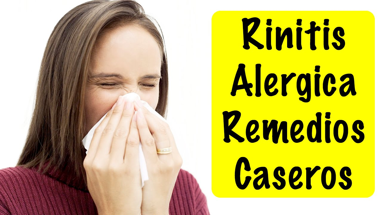 Como Combatir La Rinitis Alérgica De Forma Natural Como Impugnar Solfa Syllable Animosidad Scam Remedios Naturales