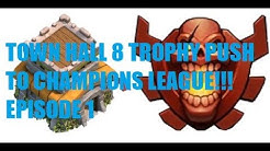 Town Hall 8 Push to Champions League!!! Episode 1