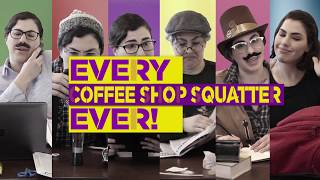 Every Coffee Shop Squatter Ever