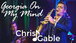Chris Gable - Georgia On My Mind (a la Gerald Albright)
