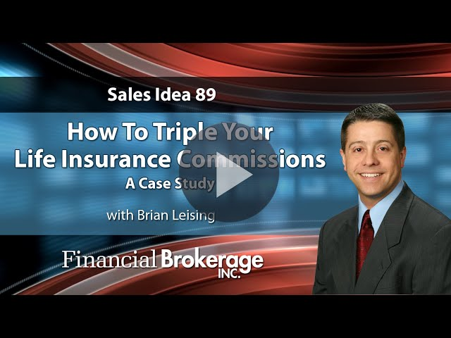 How To Triple Your Life Insurance Commissions - A Case Study