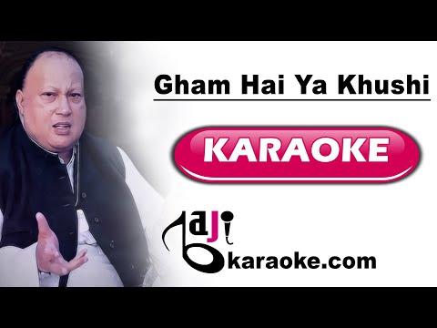 Ghum hai ya khushi hai tu - Video Karaoke - Nusrat Fateh Ali - by Baji karaoke