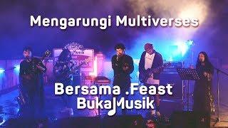 Mengarungi Multiverses Bersama .Feast | BukaMusik