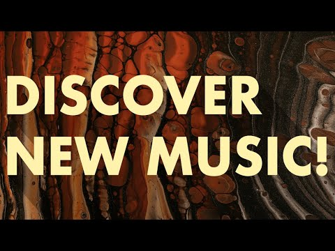 Discover New Music (Edition 11)