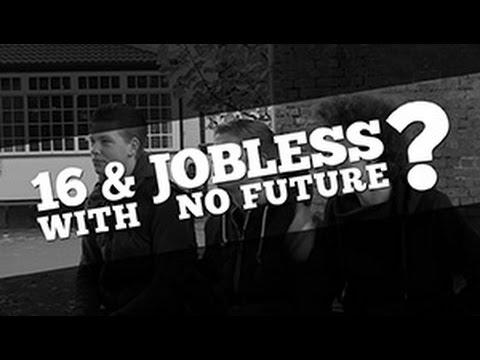 16 & JOBLESS ?