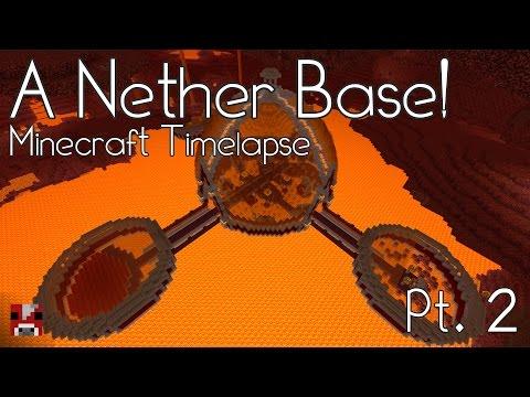 Minecraft Timelapse - NETHER BASE - Pt. 2 Of 3 (WORLD DOWNLOAD)