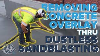 Dustless blasting demo for removing concrete overlay