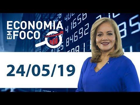 Economia Em Foco - 24/05/19