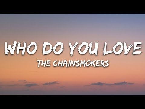The Chainsmokers & 5 Seconds Of Summer - Who Do You Love (Lyrics) 5SOS