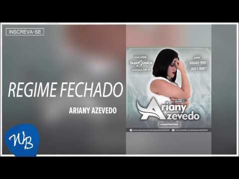 Ariany Azevedo - Regime fechado (Vol. 3 -#JogouPraPerder) [Áudio Oficial]