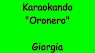 Karaoke Italiano - Oronero - Giorgia ( Testo )