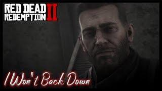 Arthur Morgan | I Won't Back Down | Red Dead Redemption 2 [Tribute]