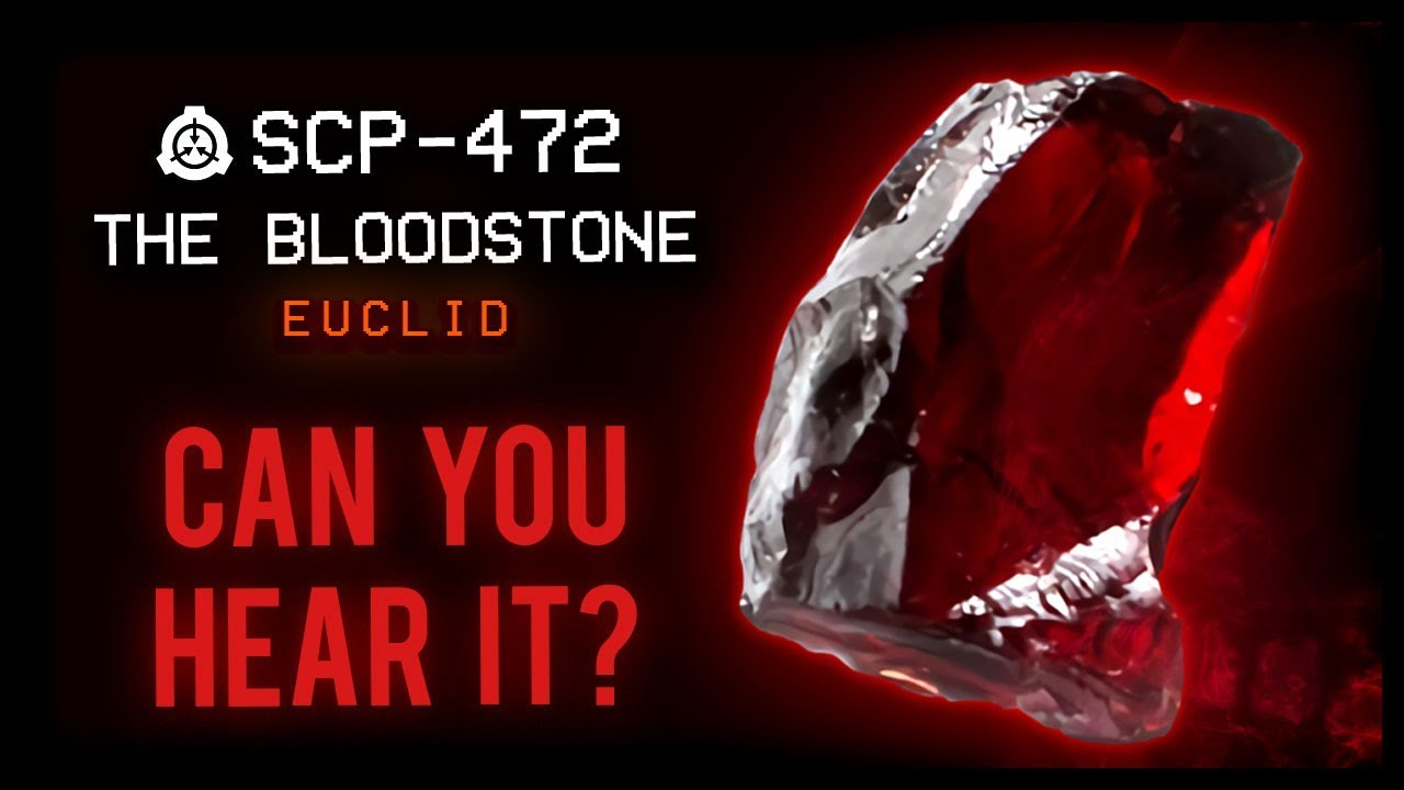 SCP-472 : The Bloodstone : Euclid : Mind Affecting SCP