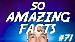 50 AMAZING Facts to Blow Your Mind! #71