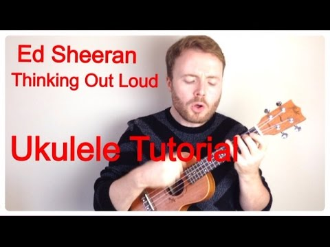 Thinking Out Loud - Ed Sheeran (Ukulele Tutorial)