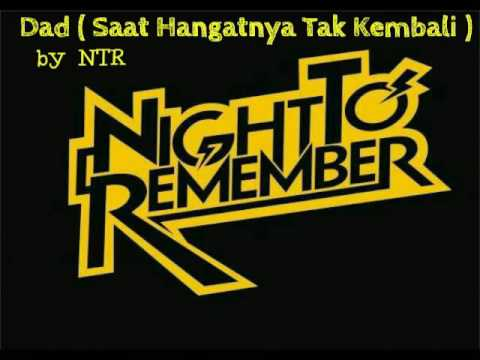 Night To Remember - Dad ( Saat Hangatnya Tak Kembali )
