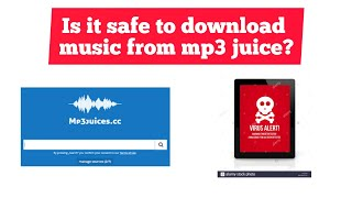 Download Is it safe to download music from mp3 juice?