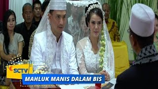 Highlight Mahluk Manis Dalam Bis - Episode 14