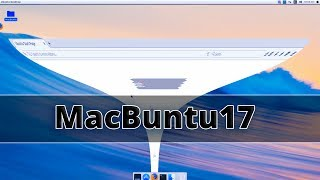 macbuntu 17.04 : Make Ubuntu Look Like Mac OS X