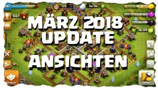MÄRZ 2018 UPDATE - MEINE SICHT | Clash of Clans Deutsch | Let´s Play COC