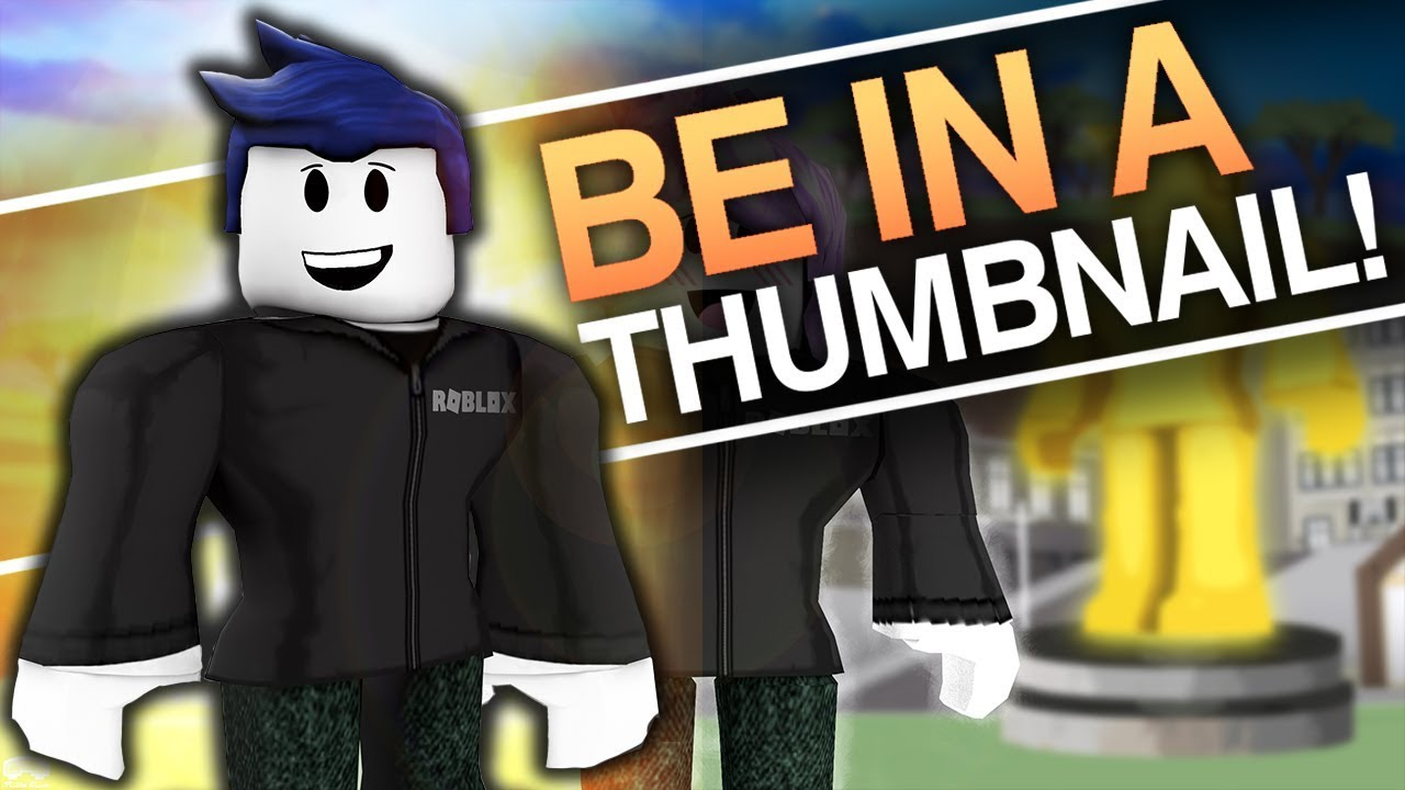 Be In A Roblox Thumbnail Roblox 2019 Youtube
