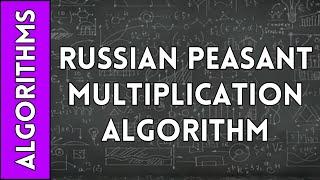 Russian Peasant Multiplication Algorithm