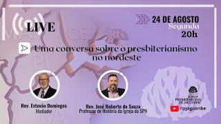 [LIVE] Uma conversa sobre o Presbiterianismo no nordeste