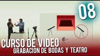 Curso de Video | 08 Grabacion de Bodas y Teatro