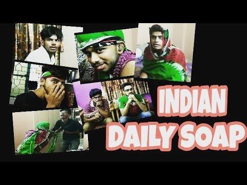 Indian Daily Soap Be Like    EPIK VINES