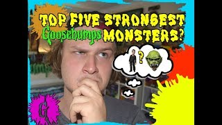 Top Five Strongest Goosebumps Monsters!