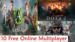 Top 10 Free Online Multiplayer Games 2018 || Top 10 INSANE FREE PC Games You Should Play In 2017