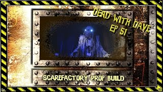 DEAD with DAVE (Ep 51) ScareFactory Prop Build, Haunt Lighting, DwD Awards and more!!!