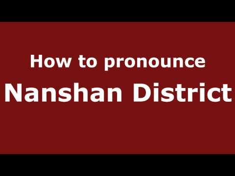 How to Pronounce Nanshan District - PronounceNames.com