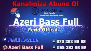 Azeri Bass 2017 [cox dinlenen]