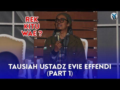 TAUSIAH USTADZ EVIE EFFENDI (PART 1)