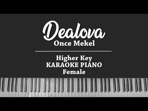 Dealova (HIGHER KARAOKE PIANO COVER) Once Mekel