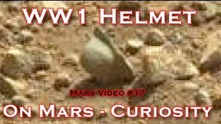Curiosity finds WWI Helmet On Mars - NASA Anomaly