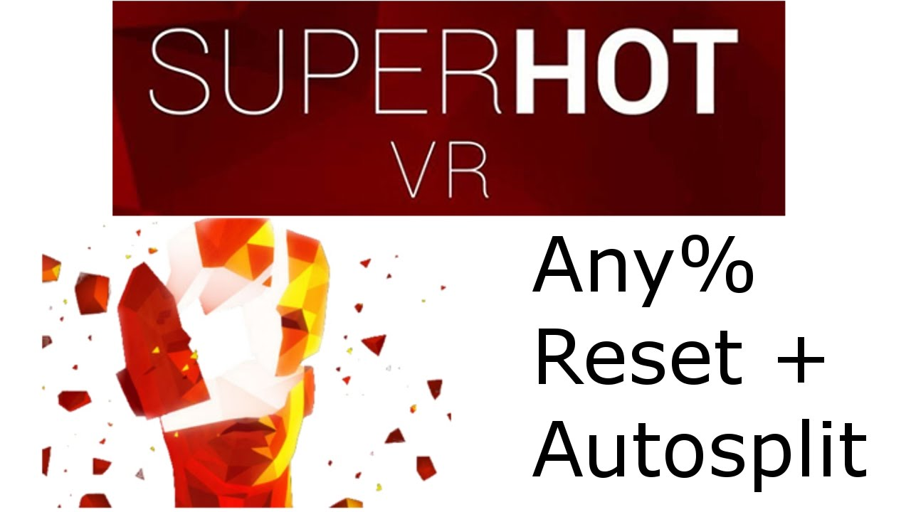 SUPERHOT VR Any% Reset and Auto Split Guide