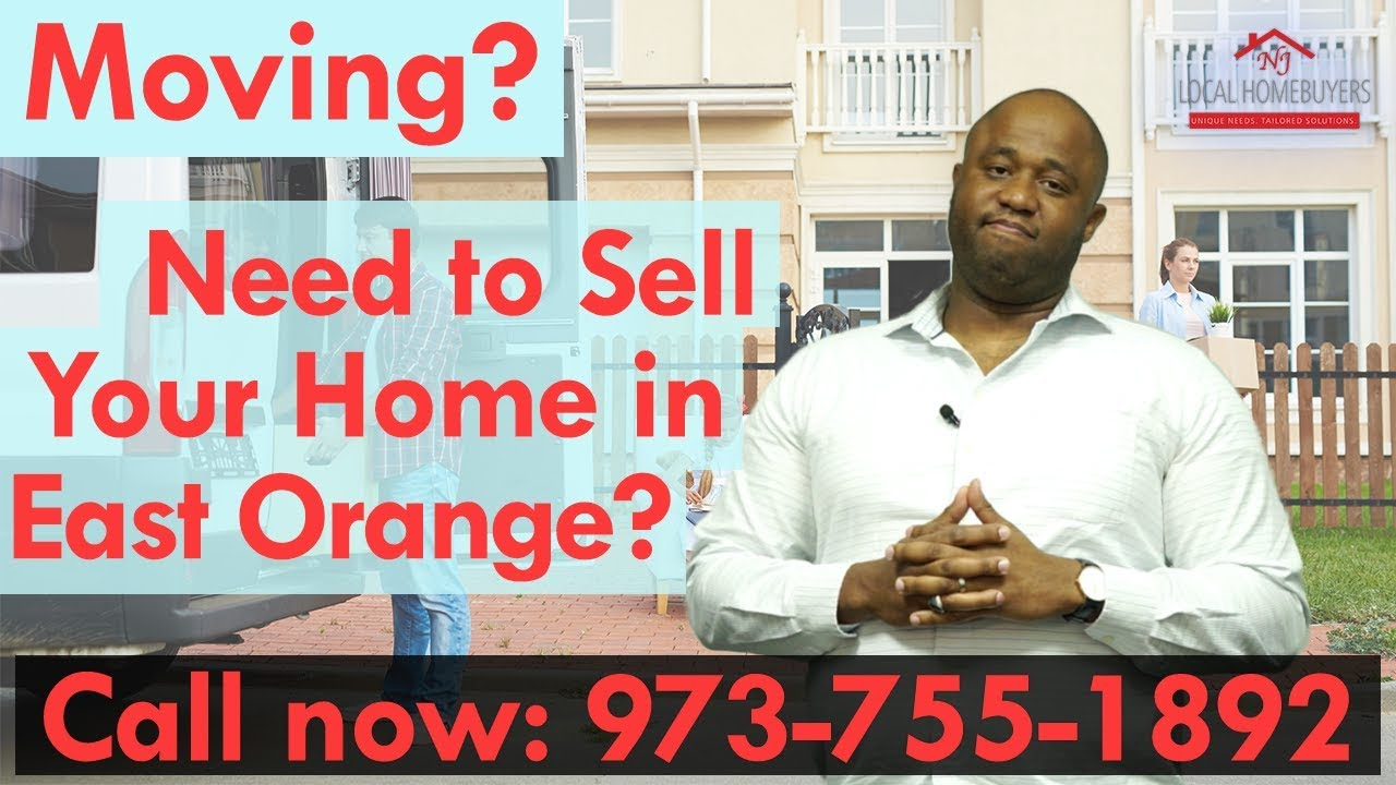 Looking to Sell Your Home in East Orange, New Jersey? | Call Now 973-755-1892