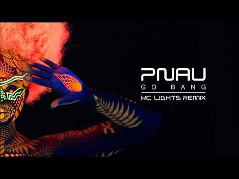 PNAU - Go Bang (KC Lights Remix)