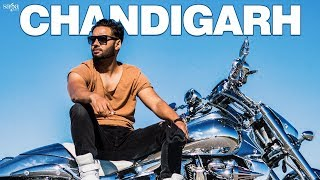 Sippy Gill - Chandigarh - Official Song | New Punjabi Songs 2018