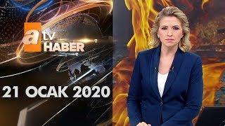 Atv Ana Haber | 21 Ocak 2020