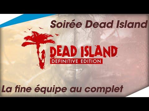 [La fine équipe au complet] - Soirée spéciale Dead Island streaming vf
