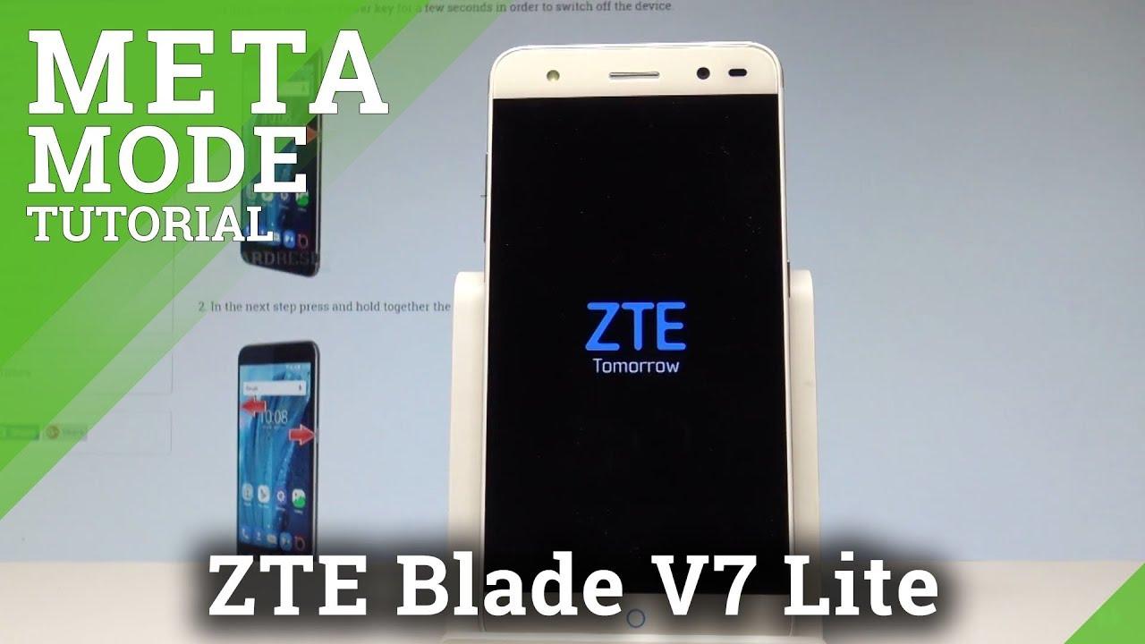 How to Enter Meta Mode in ZTE Blade V7 Lite - Flash Mode |HardReset Info
