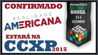 CONFIRMADO - REALIDADE AMERICANA NA COMIC CON EXPERIENCE 2015 (CCXP)