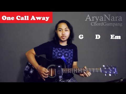 Chord Gampang (One Call Away - Charlie Puth) By Arya Nara (Tutorial Gitar) Untuk Pemula