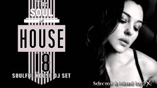 The Soul of House Vol. 18 (Soulful House Mix)