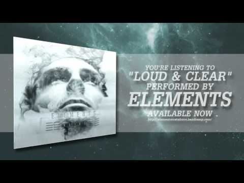 Elements - Loud & Clear [New Song 2015]