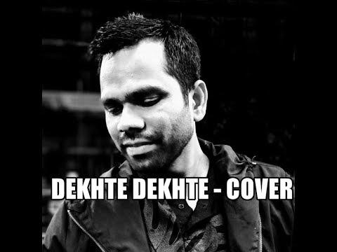 Dekhte Dekhte ( Cover )| Batti Gul Meter Chalu | Dilip Mallick| Atif Aslam | Surya Production